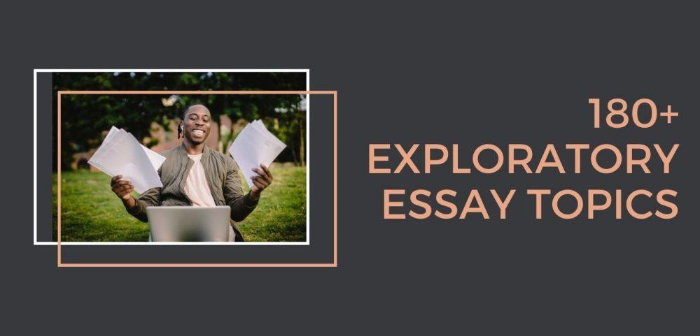 Exploratory Essay Topics