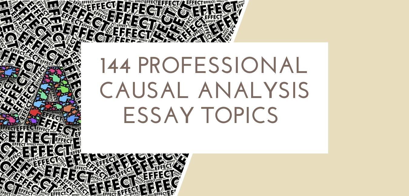 Causal Analysis Essay Topics
