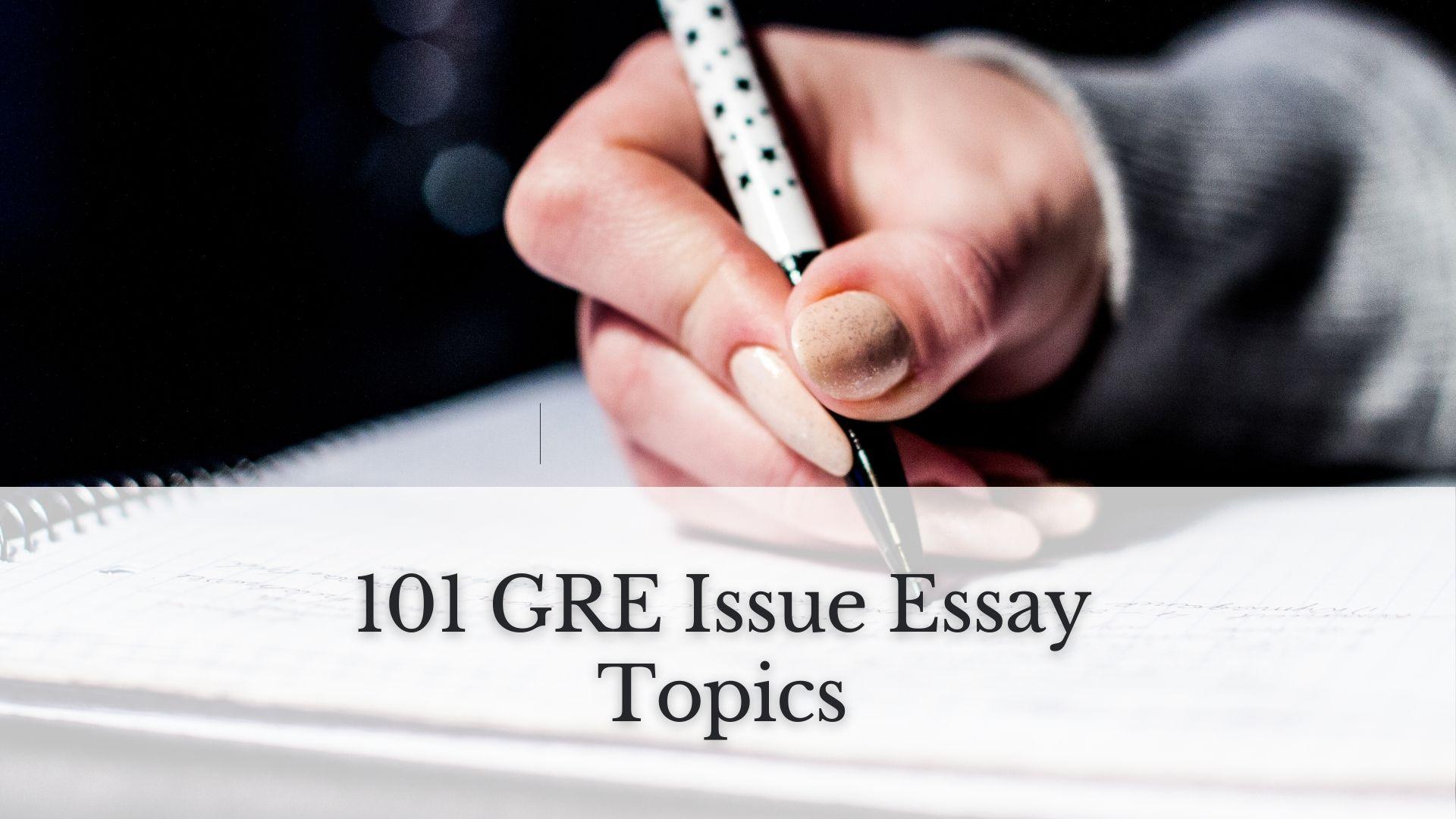 GRE Issue Essay Topics